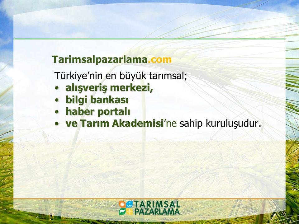 Tarimsalpazarlama.com Türkiye'nin en büyük tarımsal; alışveriş merkezi, bilgi bankası. haber portalı.