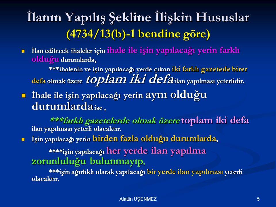 İlanın Yapılış Şekline İlişkin Hususlar (4734/13(b)-1 bendine göre)