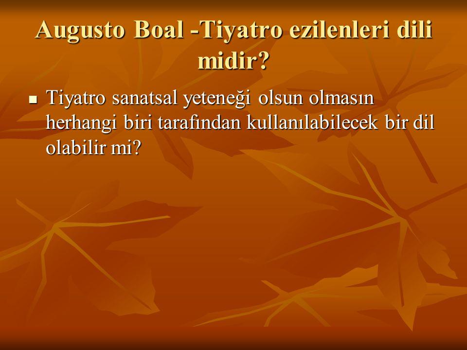 Augusto Boal -Tiyatro ezilenleri dili midir