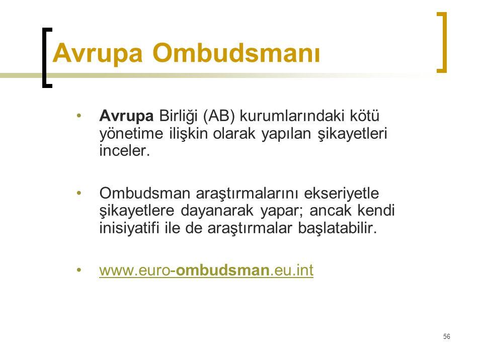 Avrupa Ombudsmanı Avrupa Birliği (AB) kurumlarındaki kötü yönetime ilişkin olarak yapılan şikayetleri inceler.