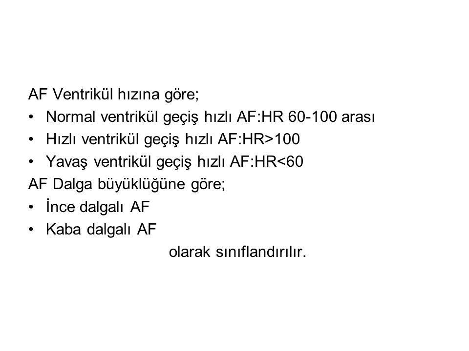 AF Ventrikül hızına göre;