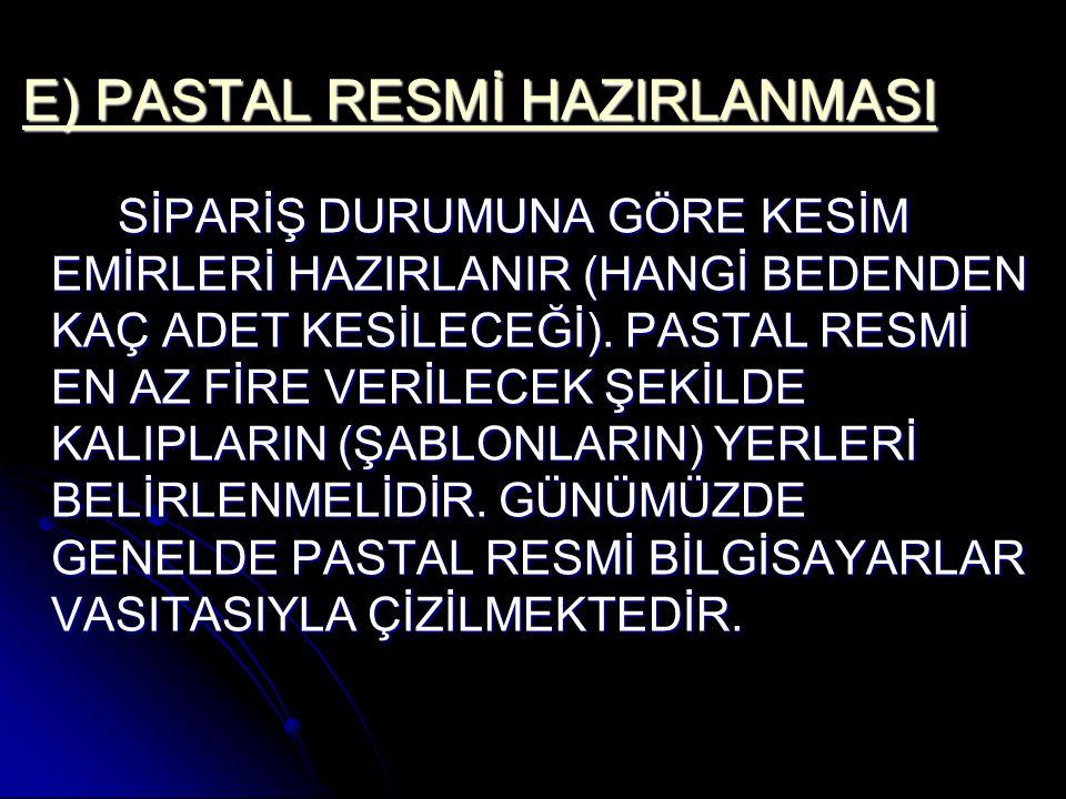 E) PASTAL RESMİ HAZIRLANMASI