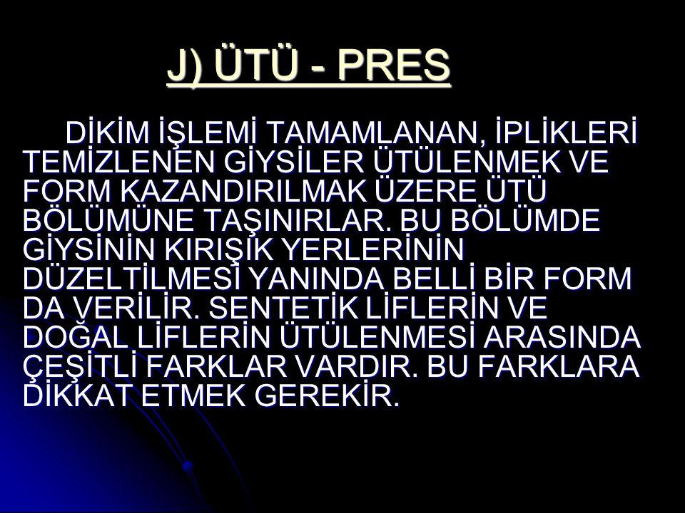 J) ÜTÜ - PRES