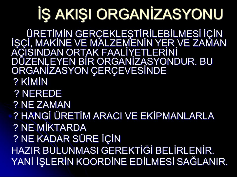 İŞ AKIŞI ORGANİZASYONU