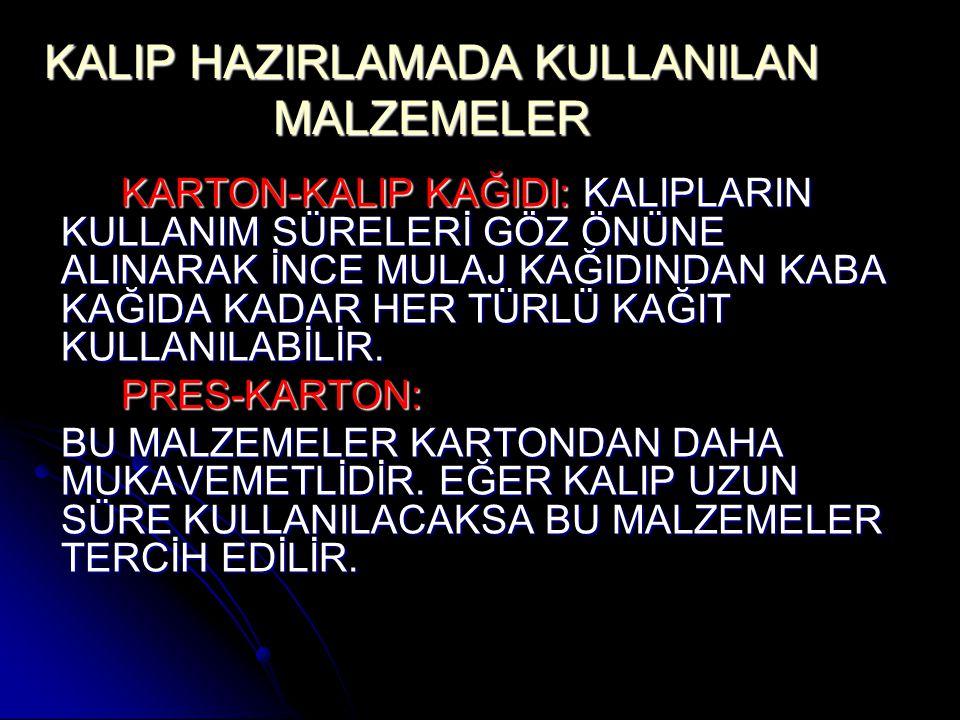 KALIP HAZIRLAMADA KULLANILAN MALZEMELER