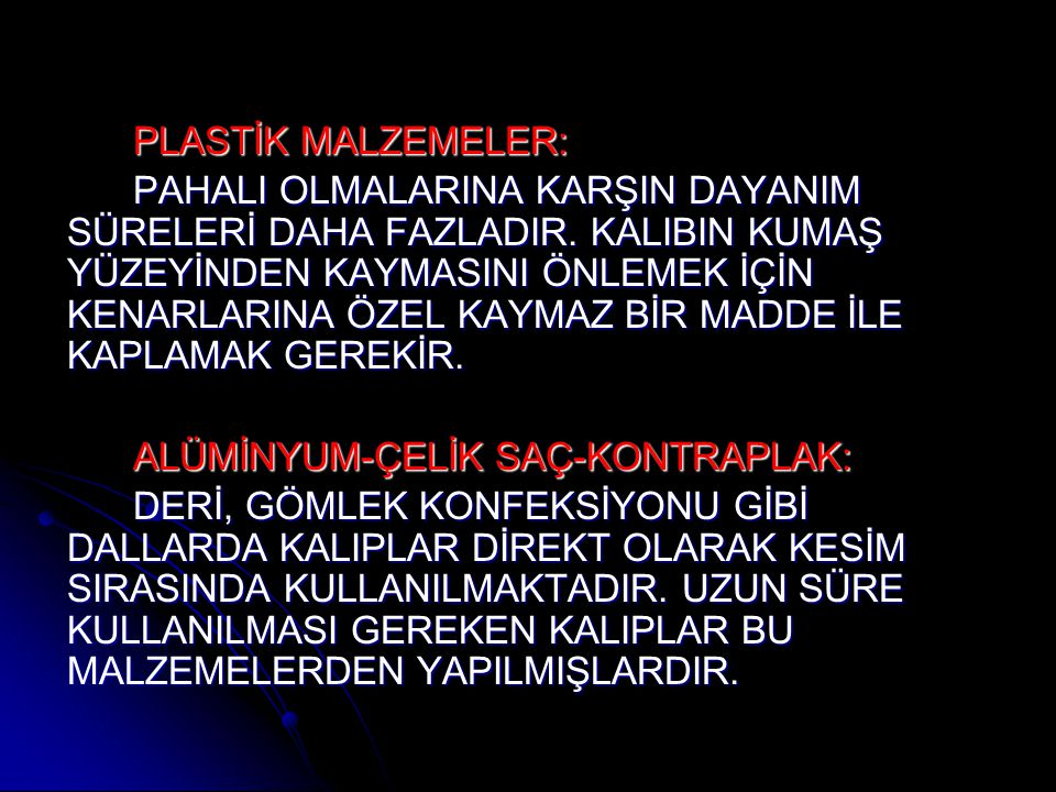 PLASTİK MALZEMELER: