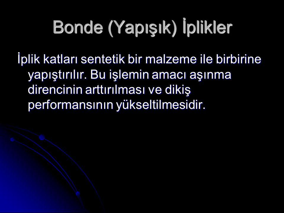 Bonde (Yapışık) İplikler