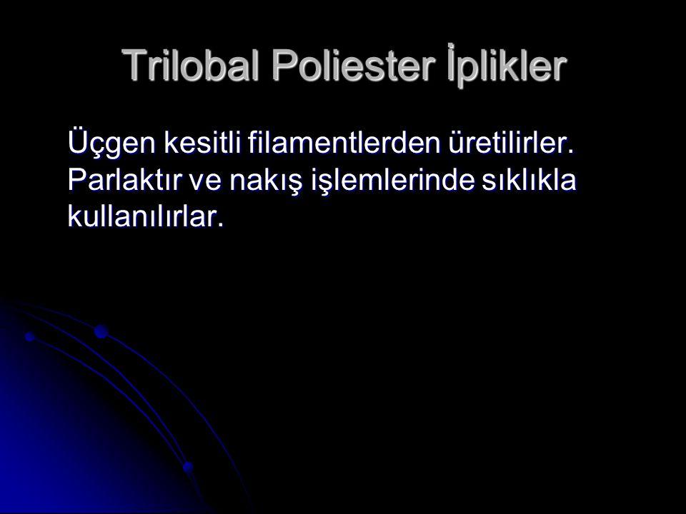 Trilobal Poliester İplikler