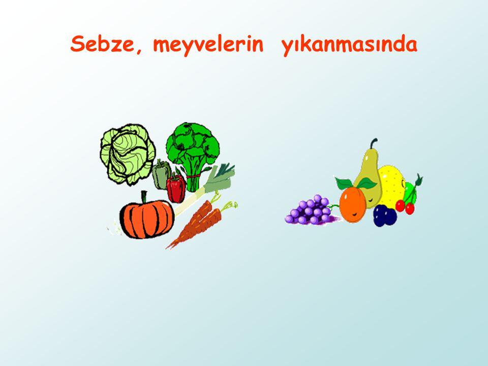 Sebze, meyvelerin yıkanmasında