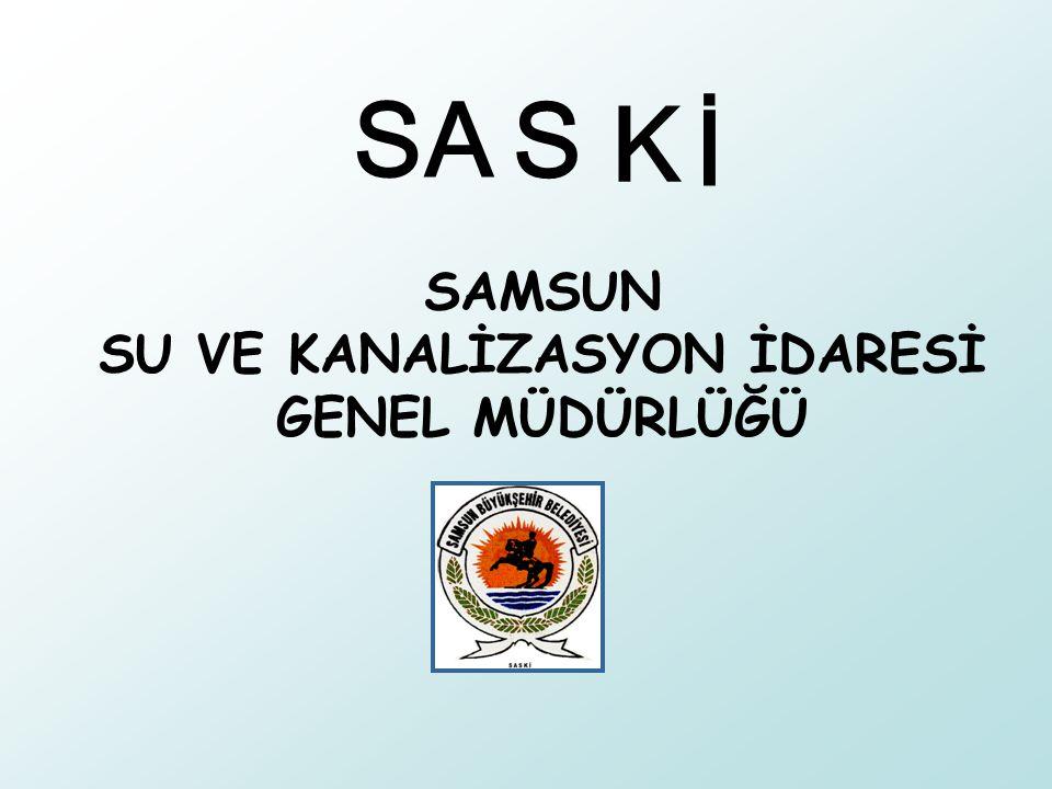 SAMSUN SU VE KANALİZASYON İDARESİ GENEL MÜDÜRLÜĞÜ