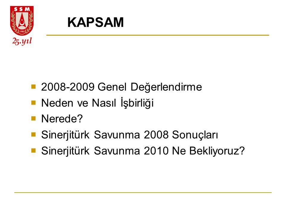 KAPSAM 2008-2009 Genel Değerlendirme Neden ve Nasıl İşbirliği Nerede