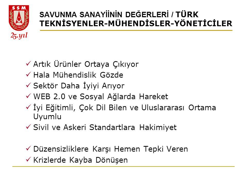 SAVUNMA SANAYİİNİN DEĞERLERİ / TÜRK TEKNİSYENLER-MÜHENDİSLER-YÖNETİCİLER