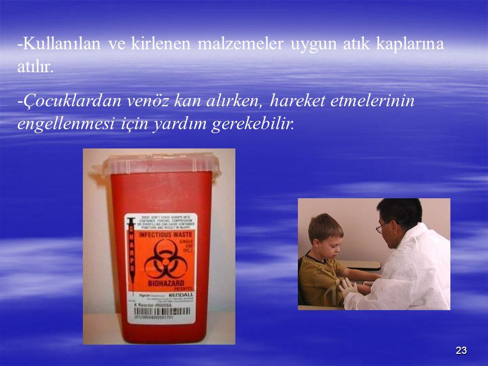 -Kullanılan ve kirlenen malzemeler uygun atık kaplarına atılır.