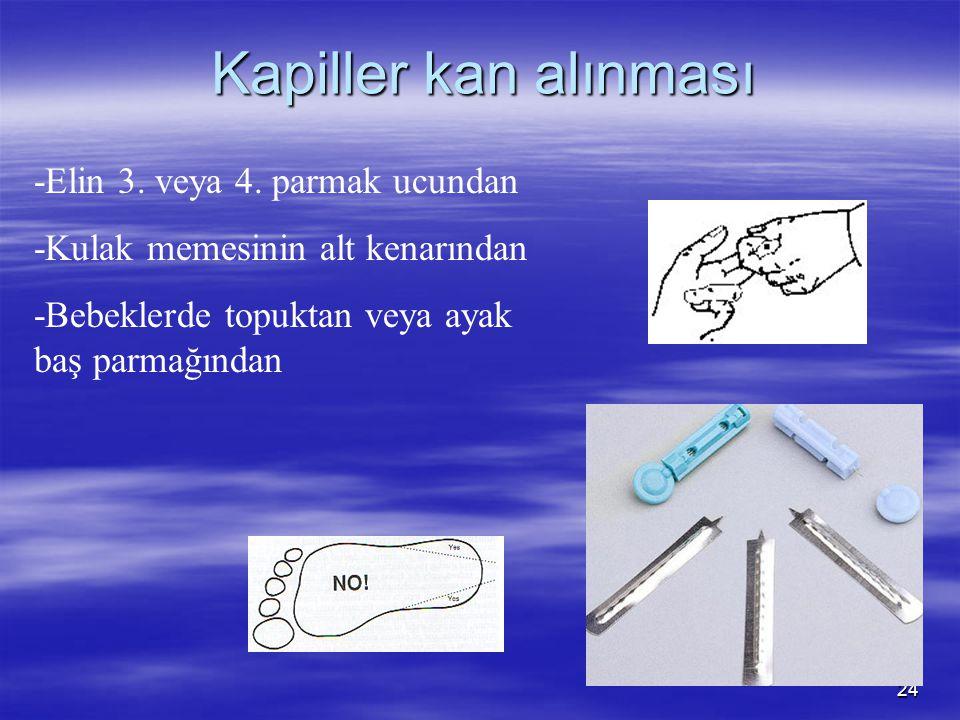 Kapiller kan alınması -Elin 3. veya 4. parmak ucundan