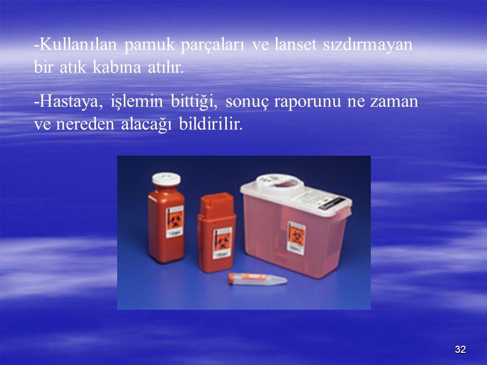 -Kullanılan pamuk parçaları ve lanset sızdırmayan bir atık kabına atılır.