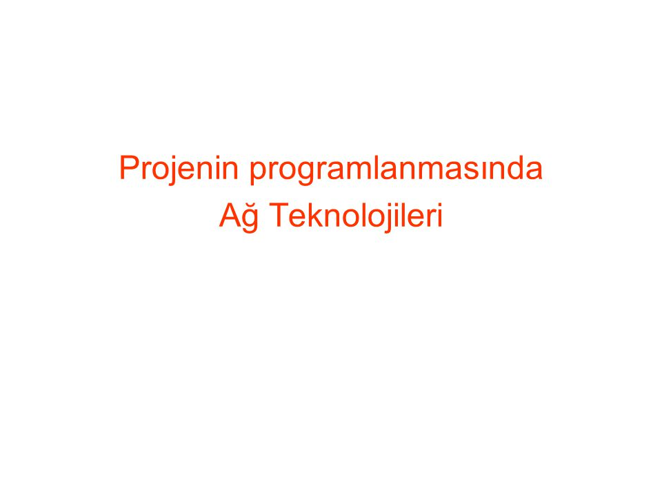 Projenin programlanmasında Ağ Teknolojileri