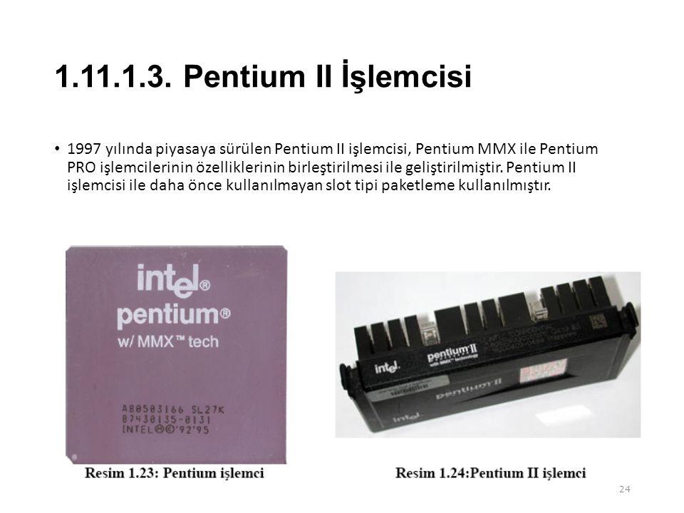 1.11.1.3. Pentium II İşlemcisi