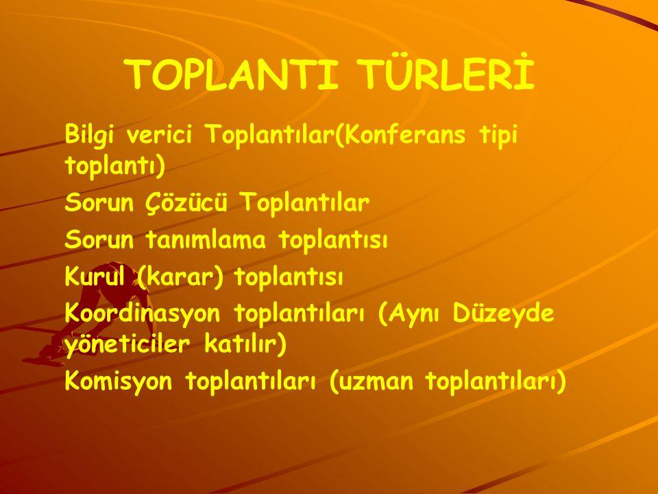 TOPLANTI TÜRLERİ Bilgi verici Toplantılar(Konferans tipi toplantı)