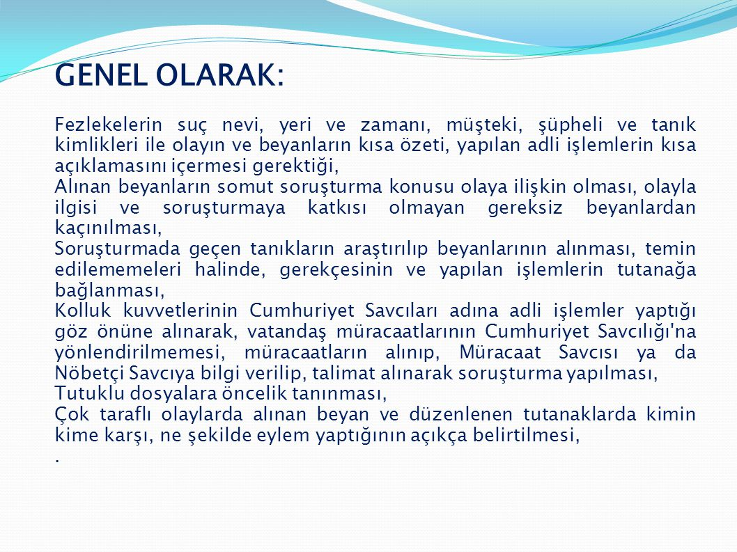GENEL OLARAK: