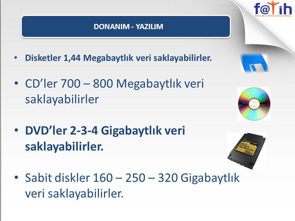 CD'ler 700 – 800 Megabaytlık veri saklayabilirler