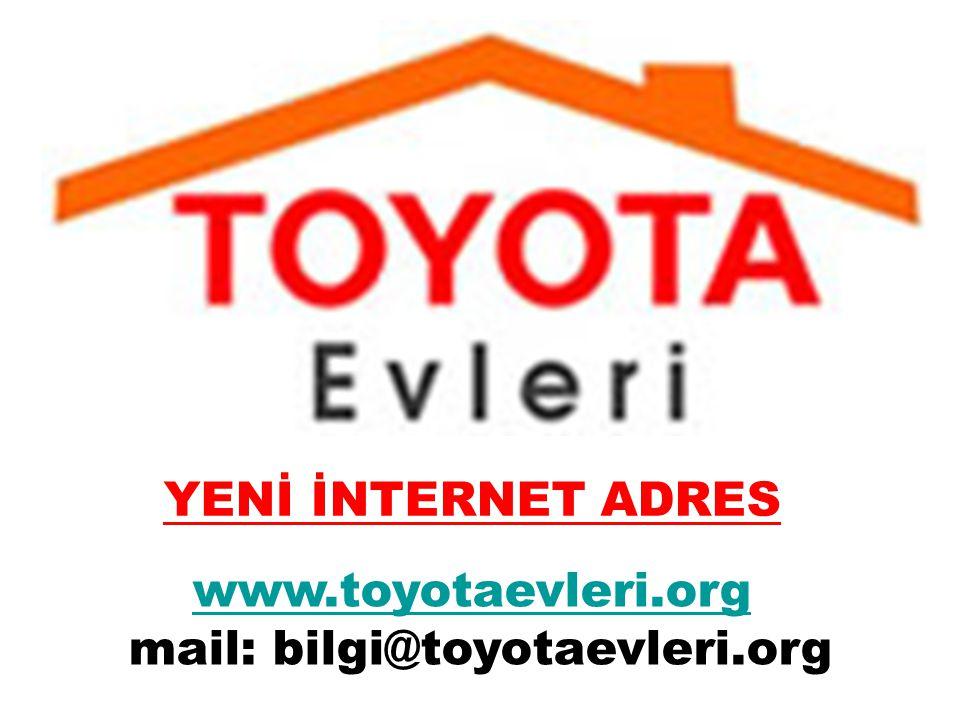 www.toyotaevleri.org mail: bilgi@toyotaevleri.org