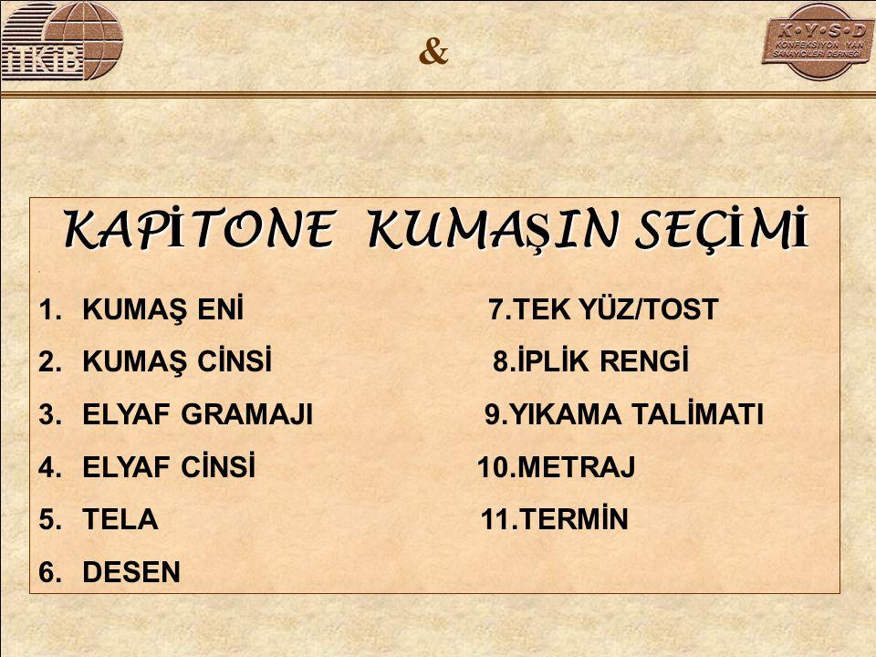 KAPİTONE KUMAŞIN SEÇİMİ