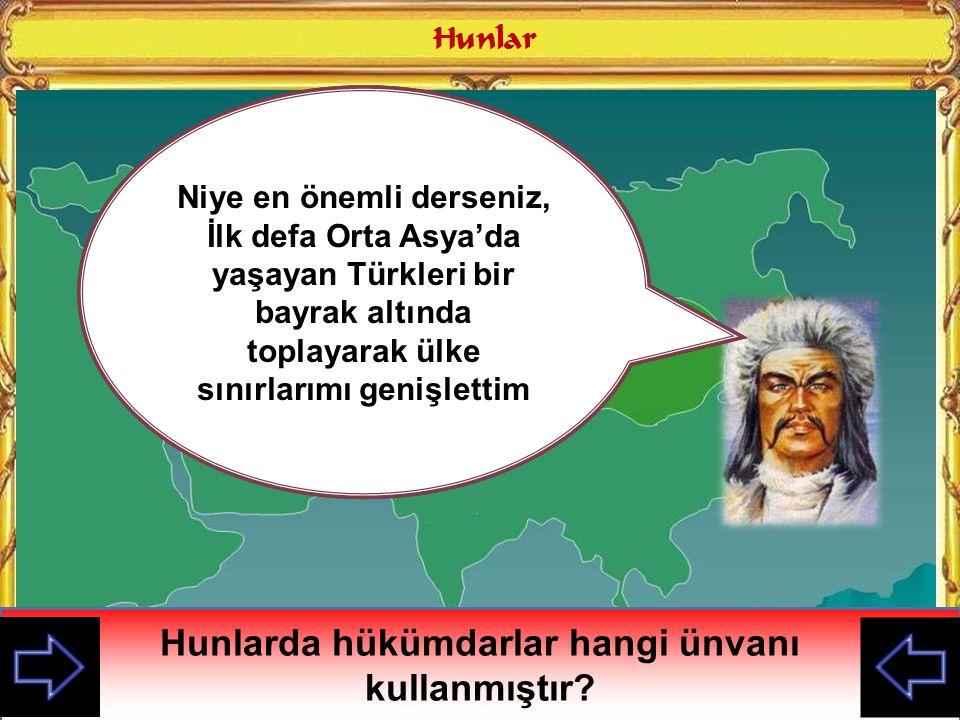 Hunlarda hükümdarlar hangi ünvanı kullanmıştır