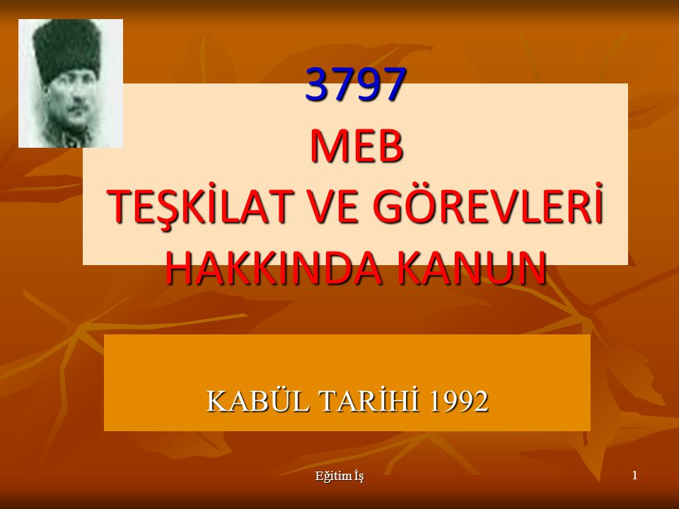 3797 MEB TEŞKİLAT VE GÖREVLERİ HAKKINDA KANUN