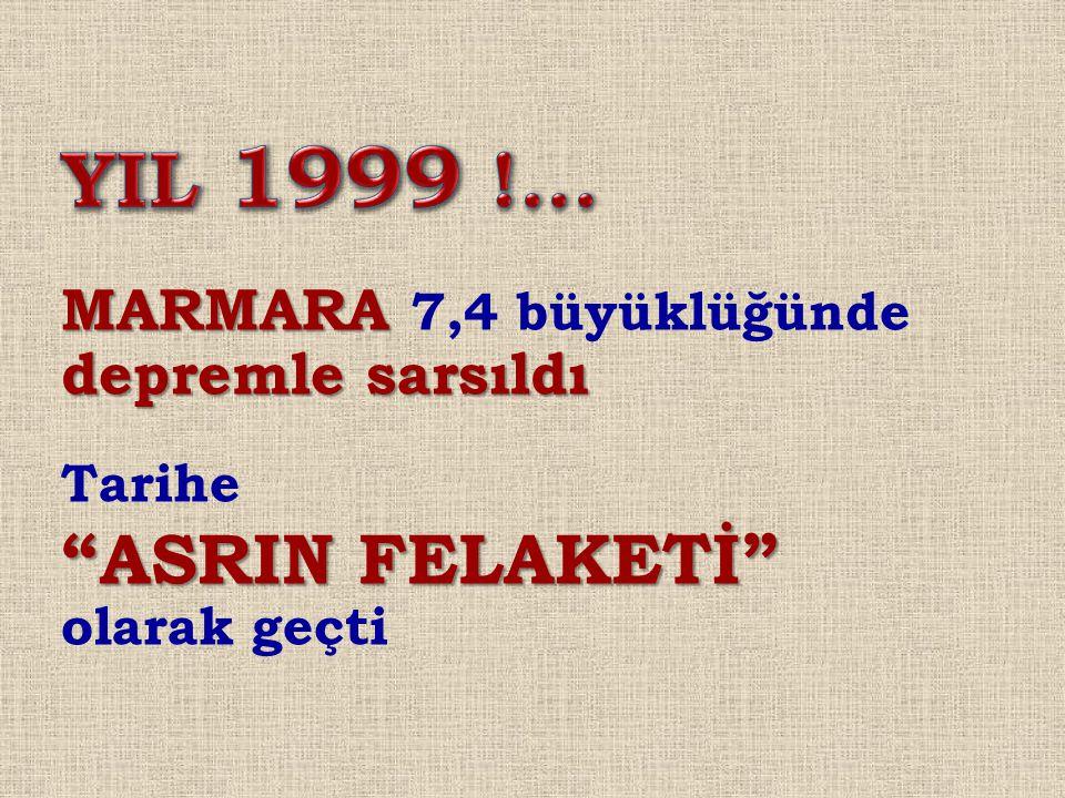 YIL 1999 !... ASRIN FELAKETİ olarak geçti