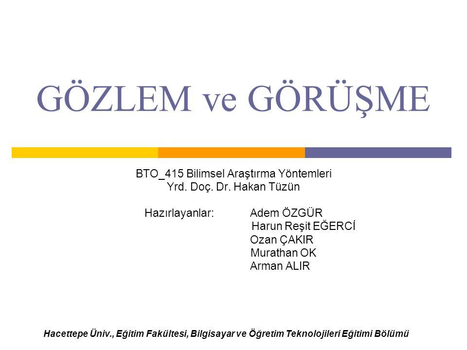 GÖZLEM ve GÖRÜŞME BTO_415 Bilimsel Araştırma Yöntemleri