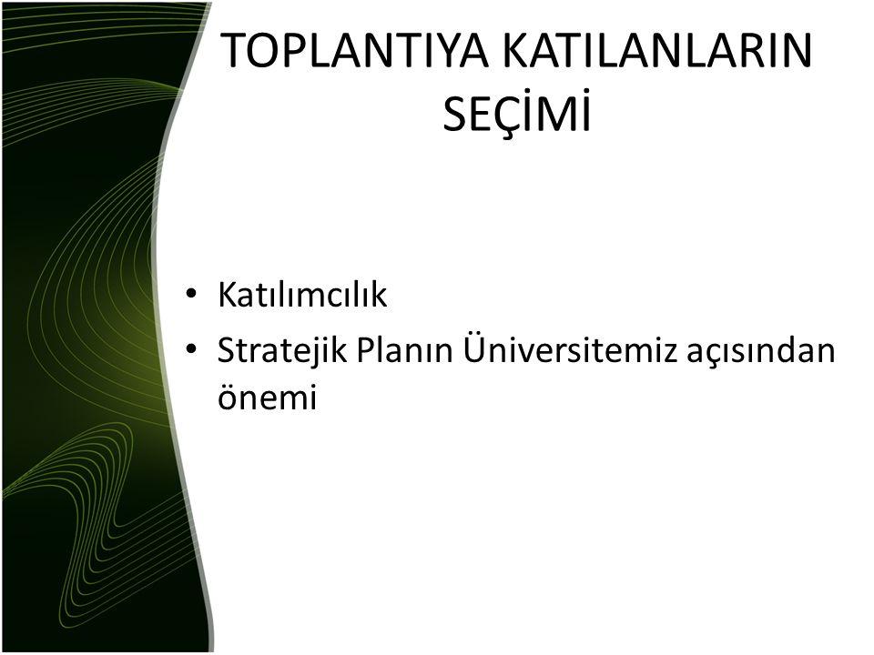TOPLANTIYA KATILANLARIN SEÇİMİ