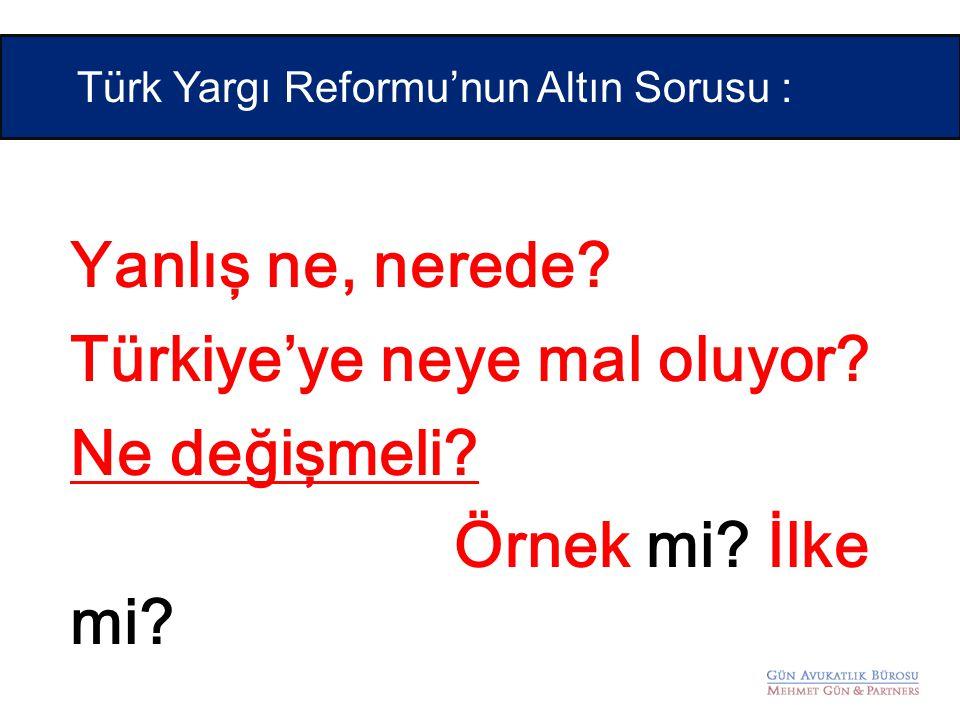 Türk Yargı Reformu'nun Altın Sorusu :