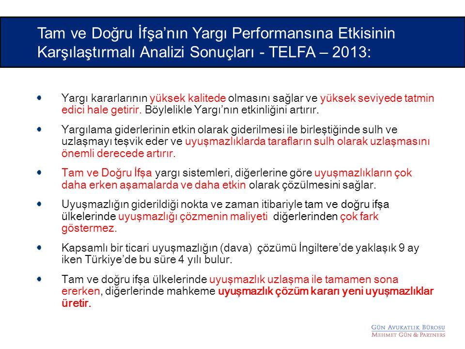 Tam ve Doğru İfşa'nın Yargı Performansına Etkisinin Karşılaştırmalı Analizi Sonuçları - TELFA – 2013: