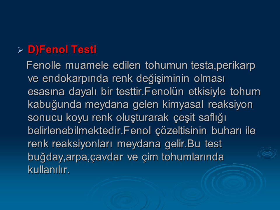 D)Fenol Testi