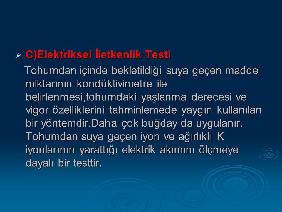 C)Elektriksel İletkenlik Testi