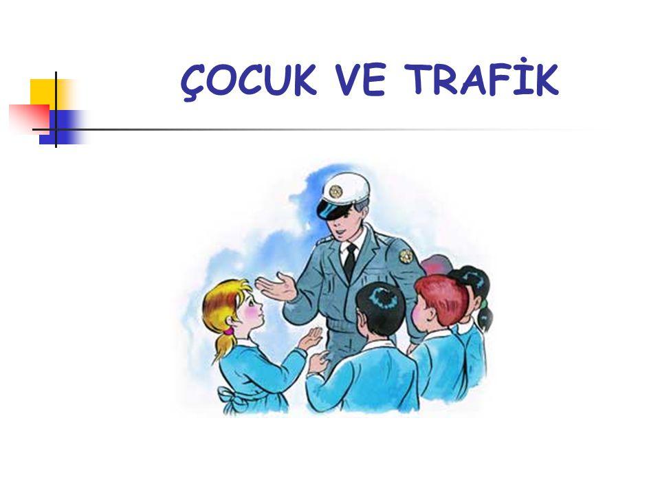 ÇOCUK VE TRAFİK