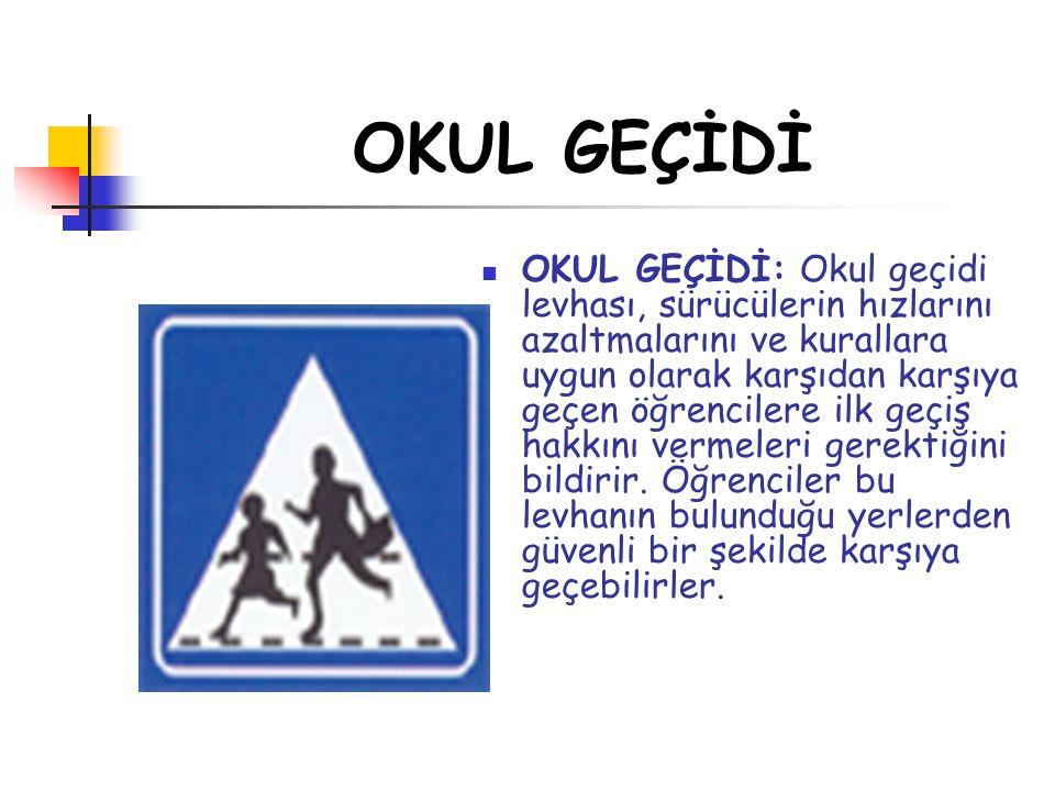 OKUL GEÇİDİ