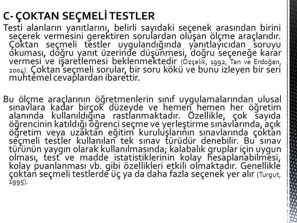 C- ÇOKTAN SEÇMELİ TESTLER