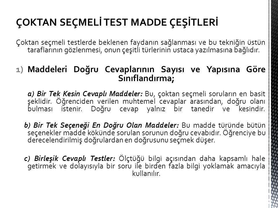 ÇOKTAN SEÇMELİ TEST MADDE ÇEŞİTLERİ
