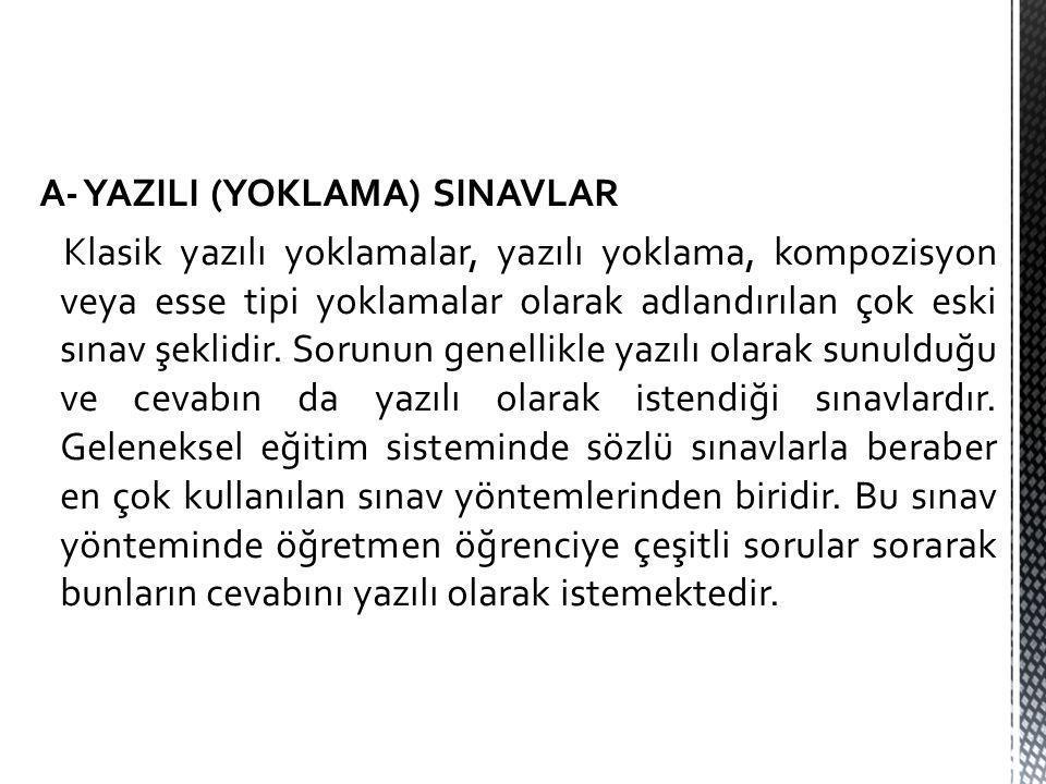 A- YAZILI (YOKLAMA) SINAVLAR