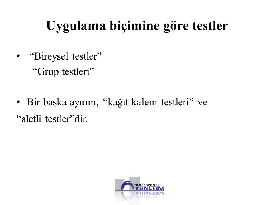 Uygulama biçimine göre testler