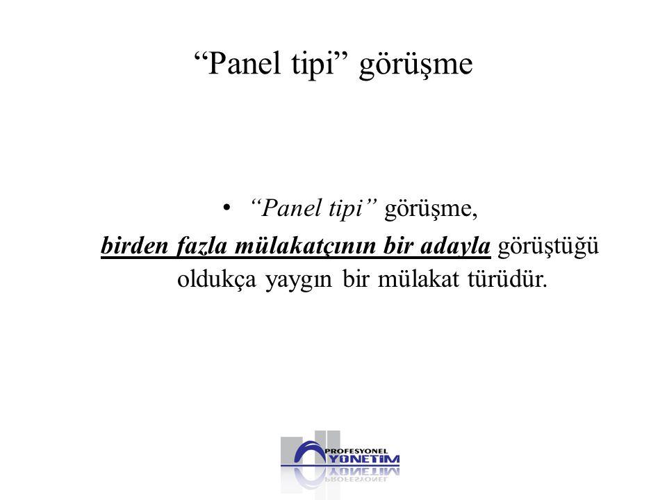 Panel tipi görüşme Panel tipi görüşme,