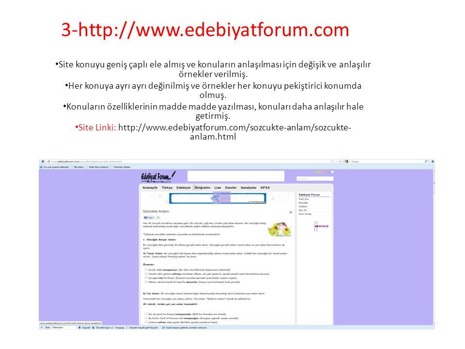 3-http://www.edebiyatforum.com Site konuyu geniş çaplı ele almış ve konuların anlaşılması için değişik ve anlaşılır örnekler verilmiş.
