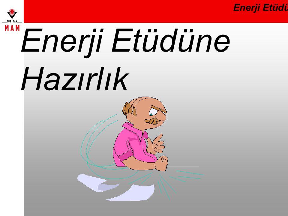 Enerji Etüdüne Hazırlık