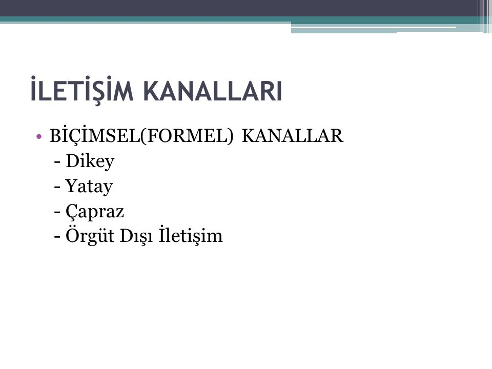 İLETİŞİM KANALLARI BİÇİMSEL(FORMEL) KANALLAR - Dikey - Yatay - Çapraz