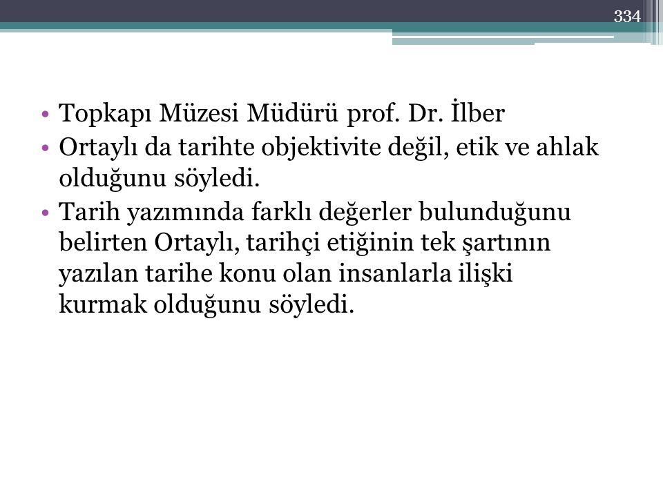 Topkapı Müzesi Müdürü prof. Dr. İlber