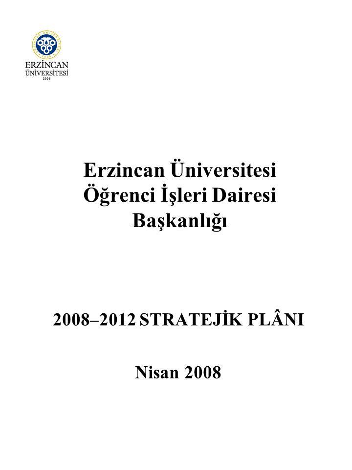 Erzincan Üniversitesi Öğrenci İşleri Dairesi Başkanlığı