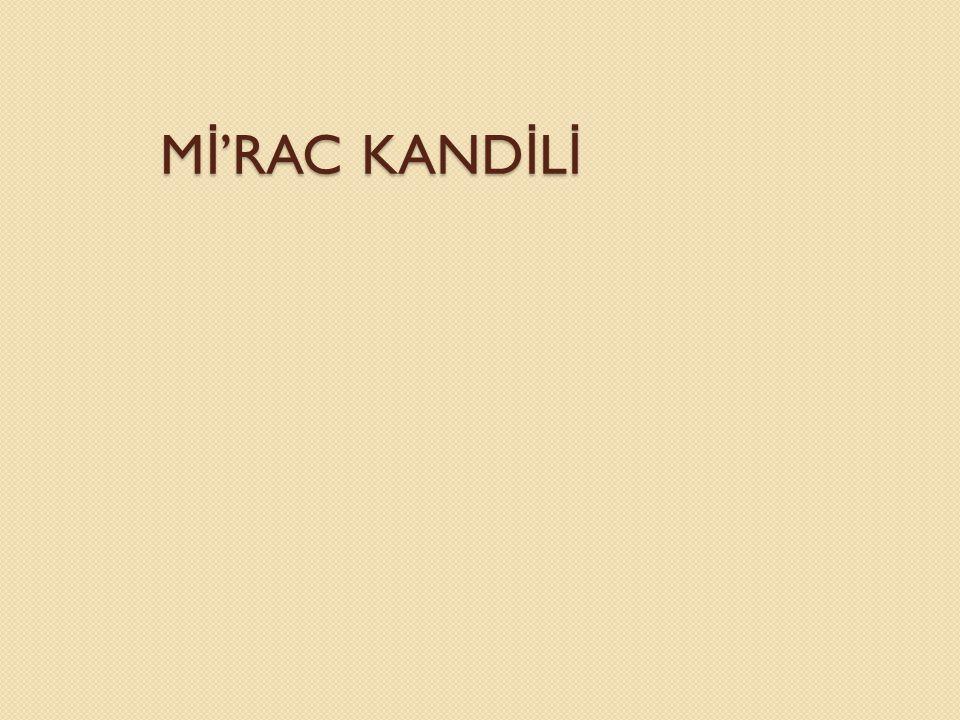 Mİ'RAC KANDİLİ