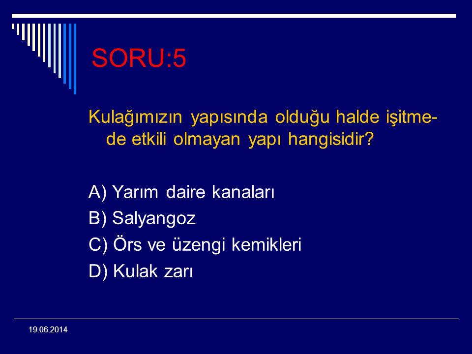 SORU:5 Kulağımızın yapısında olduğu halde işitme-de etkili olmayan yapı hangisidir A) Yarım daire kanaları.