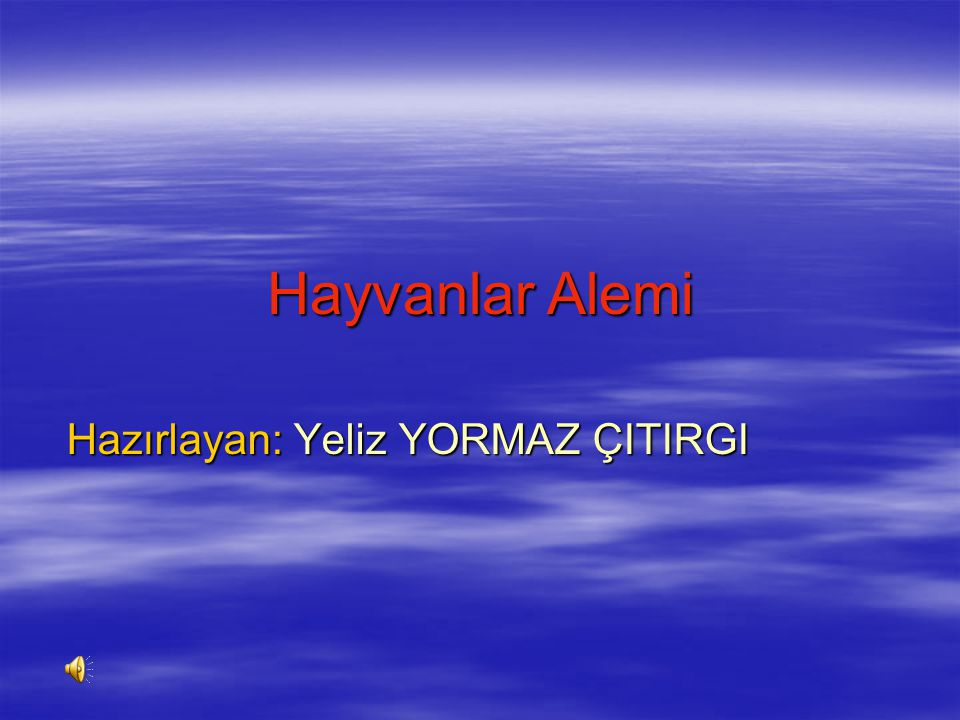 Hazırlayan: Yeliz YORMAZ ÇITIRGI